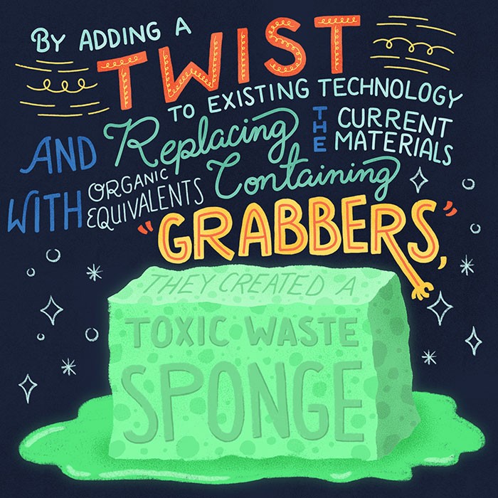They created a toxic waste sponge