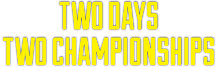 Two Days, Two Championships