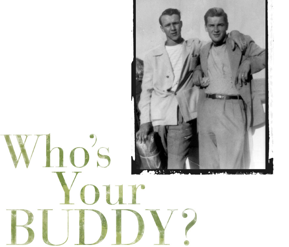 Who's your buddy?
