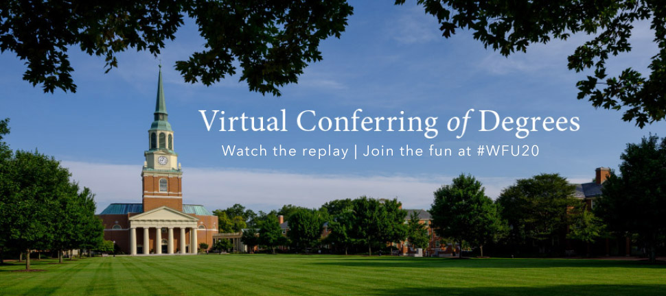 Virtual Conferring of Degrees -- Watch the replay, join the fun at @#WFU20