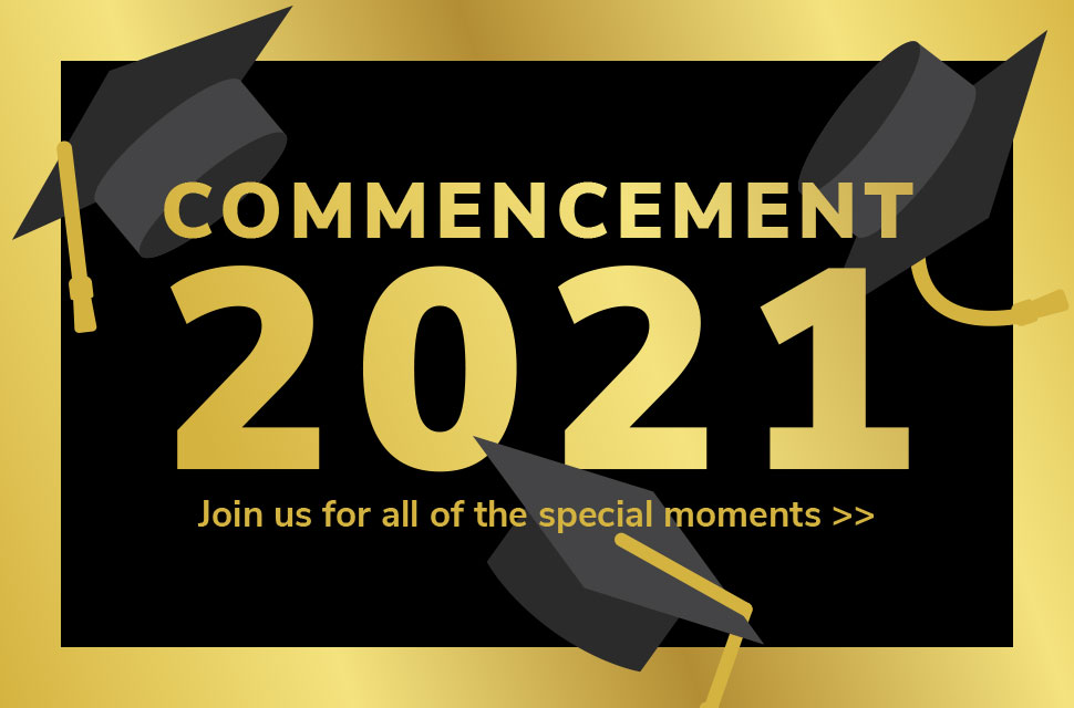 Join us for Commencement 2021