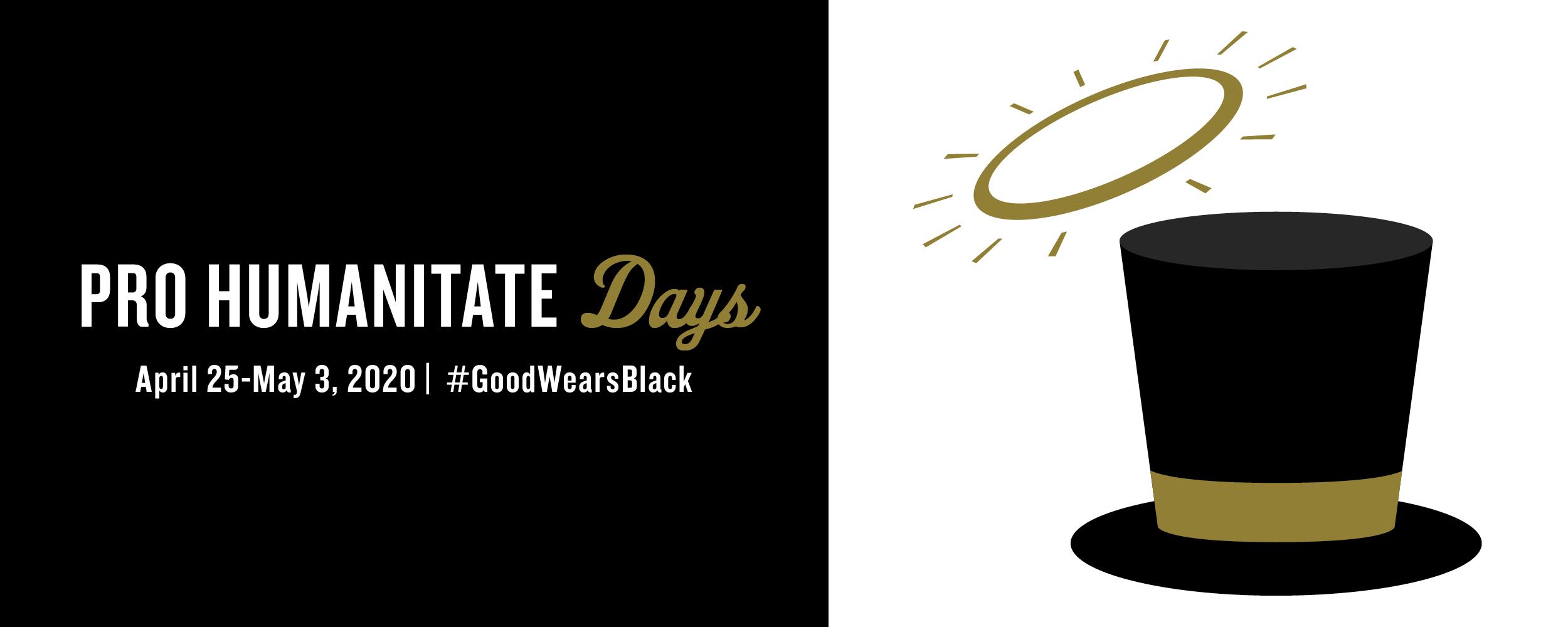 Pro Humanitate Days. April 25-May 3. #GoodWearsBlack