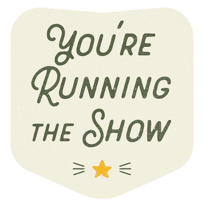 You're Running the Show Badge