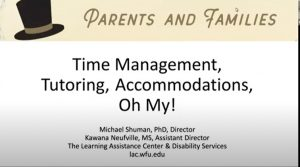 Time Management, Tutoring, Accommodations, Oh My!
