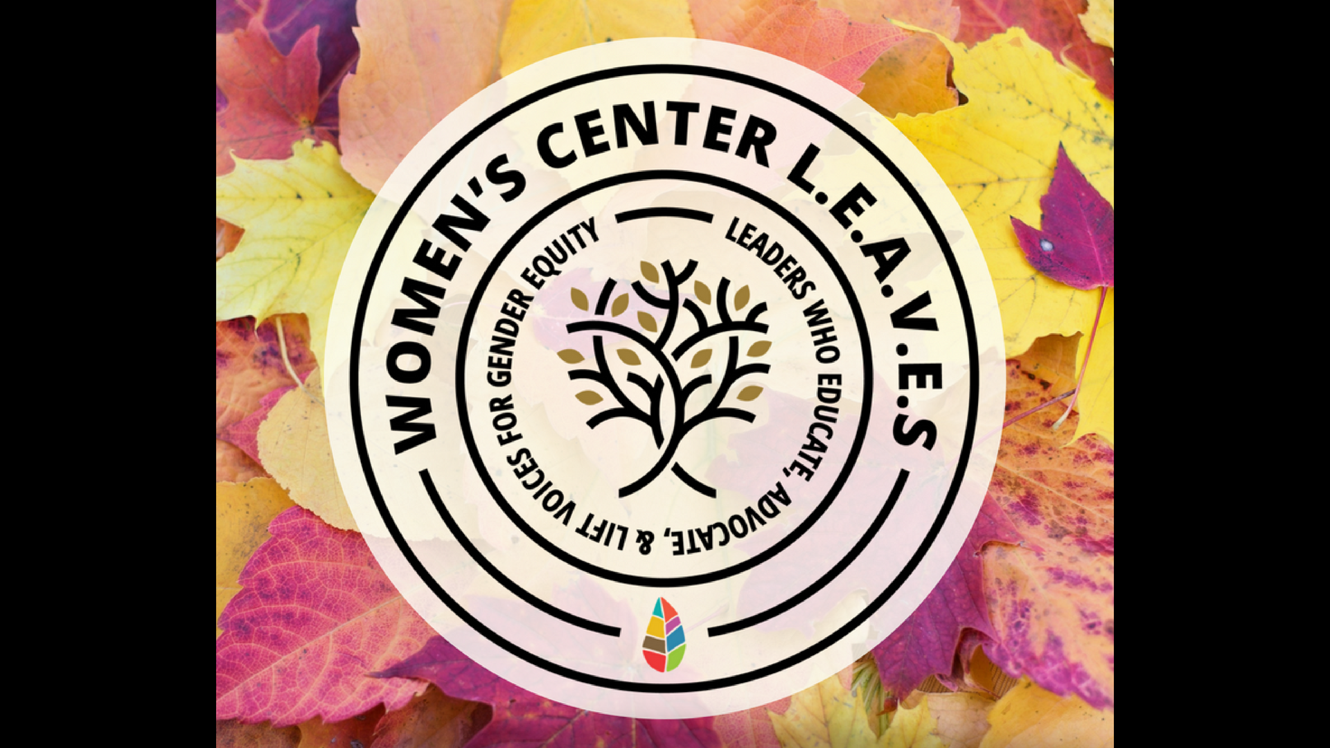 Apply to be part of the Women's Center L.E.A.V.E.s certified peer education program. (Apply from August 27 to September 23, 2018)