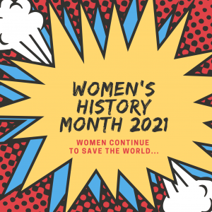 Women's History Month 2021: Women Continue to Save the World