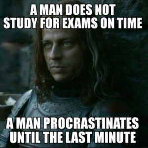 "Finals week meme: Game of Thrones edition. Jaquen Hagar: ""A man does not study for exams on time. A man procrastinates until the last minute."""
