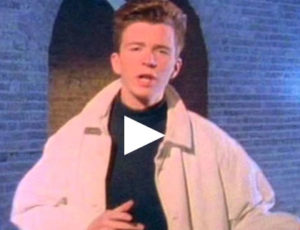 Congratulations! You've been Rick Rolled.