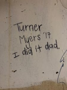 The best graffiti: Turner Myers '17 - I did it dad