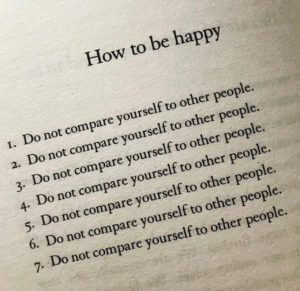 How to be happy: do not compare yourself to other people