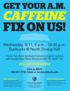 Caffeine fix on us (to talk about graduate Business programs)