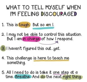 Things to tell yourself when you are feeling discouraged