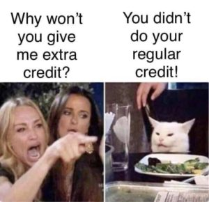 joke - student asking for credit and professor saying you didn't do the regular credit