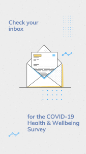 students should look to their inbox for the COVID-19 Health and Wellbeing survey