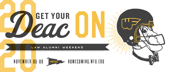 Wake Forest University School of Law Alumni Weekend - November 6-8, 2020