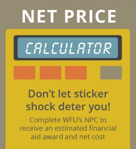 Complete WFU's Net Price Calculator to see estimated financial aid and net cost