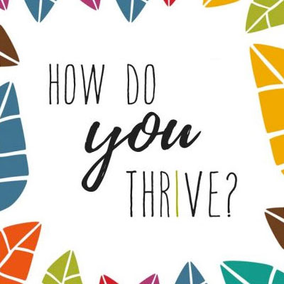 How Do You Thrive?