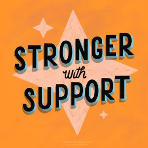 "Design with message ""Stronger with Support"""