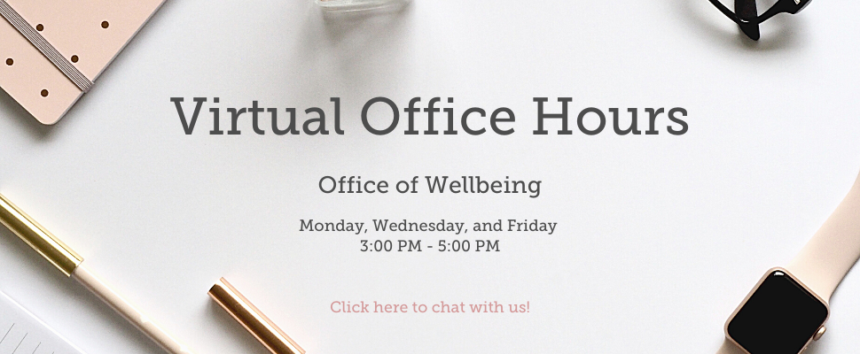Virtual Office Hours. Monday, Wednesday, Friday 3-5 pm