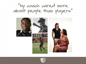 My Coach cared more about people than players.