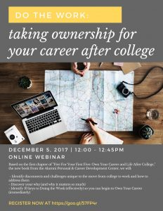 Do The Work: Taking Ownership for Your Career After College, Tuesday, December 5, 2017, 12:00-12:45pm, Online Webinar