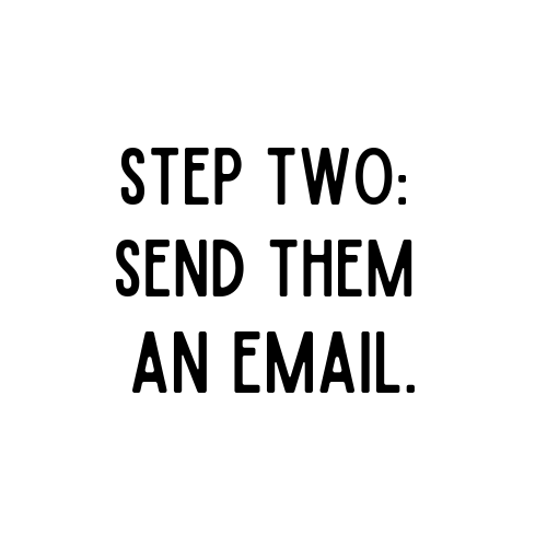 text reads: step two - send them an email