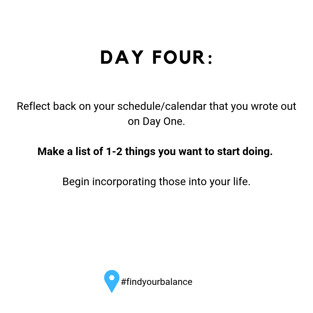 Day Four: Make a list of 1-2 things you want to start doing. #findyourbalance