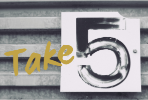 Sign that says Take 5