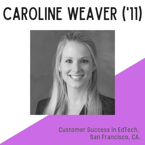 Caroline Weaver headshot, text reads: customer success in edtech, san francisco, CA