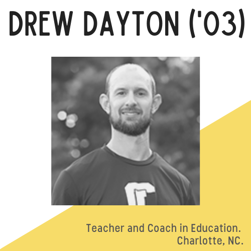 Headshot of Drew Dayton, with text that reads teacher and coach in education in Charlotte, NC