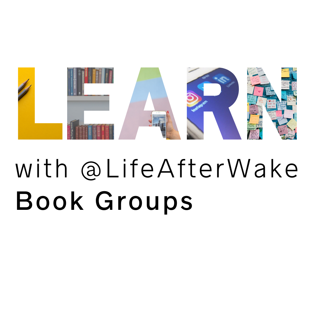 Learn with Life After Wake Book Groups