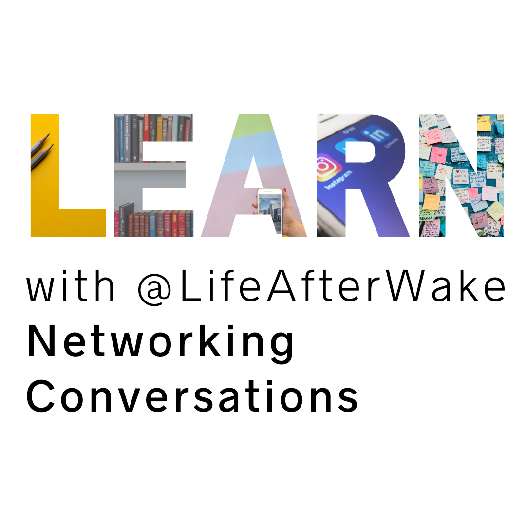 Learn with Life After Wake Networking Groups