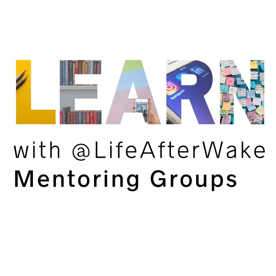 Learn with life after wake mentoring groups