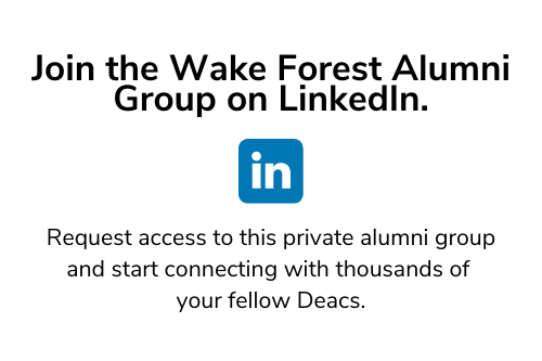 Join the Wake Forest Alumni Group on Linkedin with the Linkedin logo underneath it