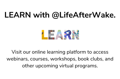 LEARN with @LifeAfterWake