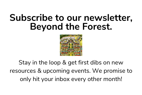 Subscribe to our newsletter, Beyond the Forest