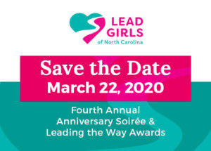 LEAD Girls of NC Annual Anniversary Soiree & Leading the Way Awards