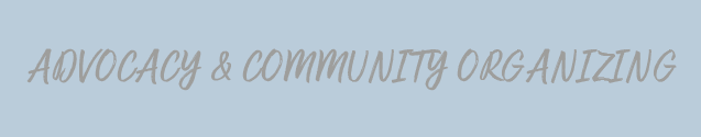 Advocacy & Community Organizing