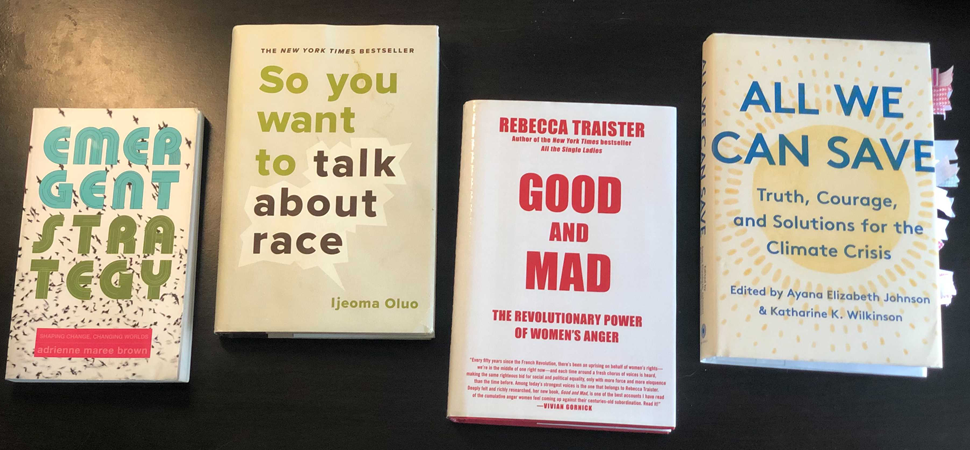 Books read by the WFU Social Justice Book Club. From left to right: Emergent Strategy, So you want to talk about race, Good and Mad: The Revolutionary Power of Women's Anger and All We Can Save: Truth, Courage, and solutions for the Climate Crisis