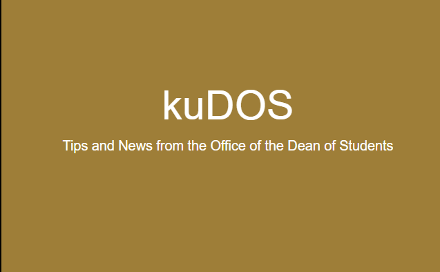 kuDOS: A Monthly Publication of the Office of the Dean of Students - click to opt in to our mailing list!