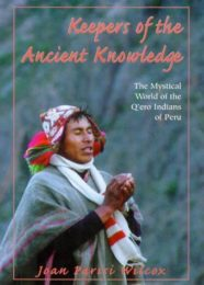 """Keepers of the Ancient Knowledge: The Mystical World of the Qero Indians and Peru"" book cover"