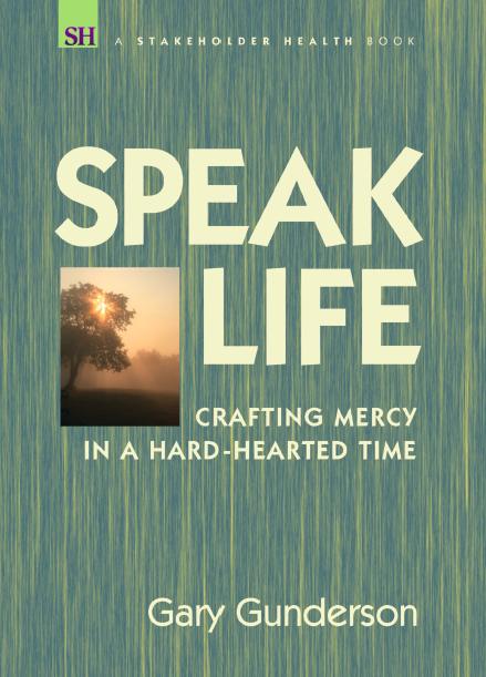 "Book cover art for ""Speak Life"" by School of Divinity faculty member Gary Gunderson"