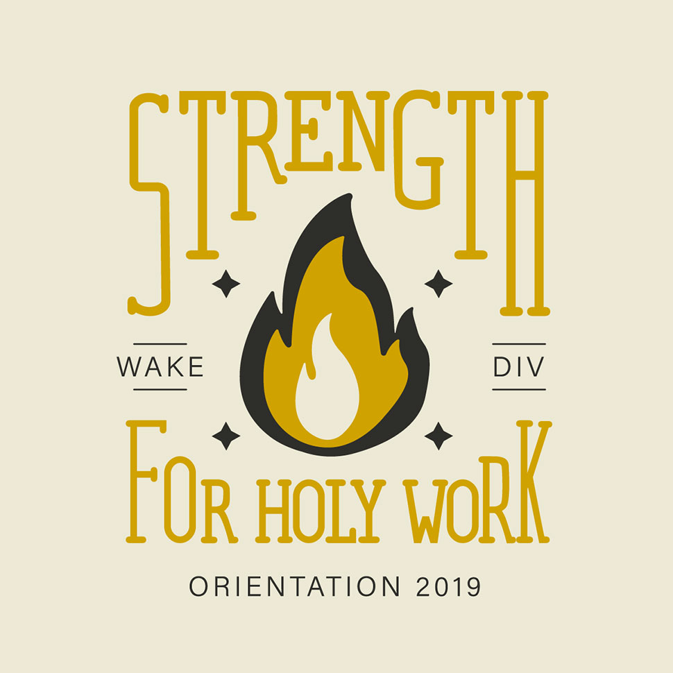 Logo Image for the School of Divinity's 2019 New Student Orientation themed, Strength for Holy Work