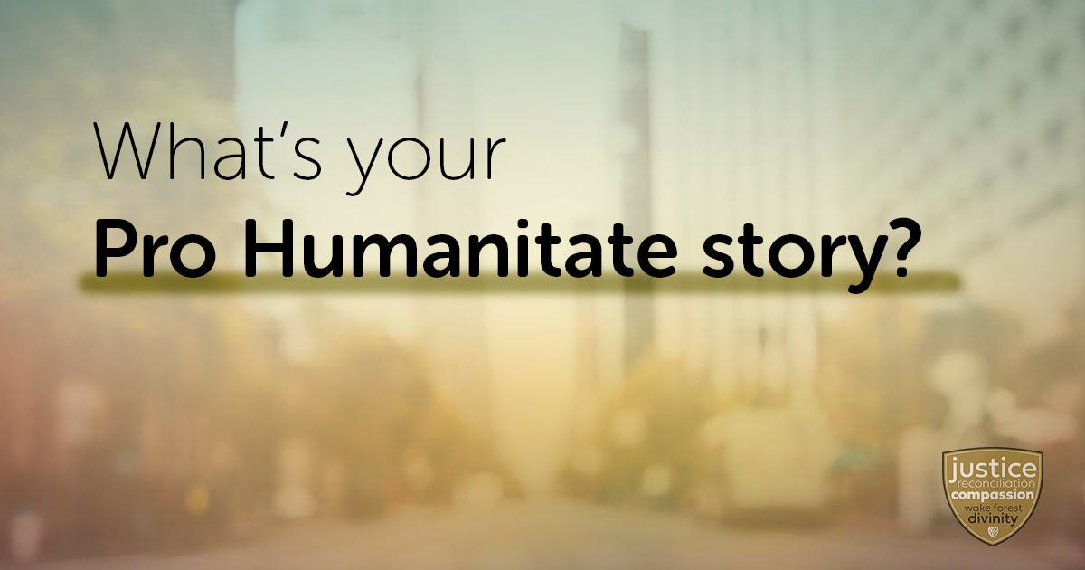 What's your Pro Humanitate story?