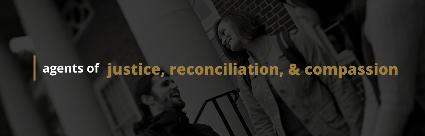 agents of justice, reconciliation, compassion