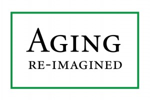 Aging Re-imagined-01 (1)