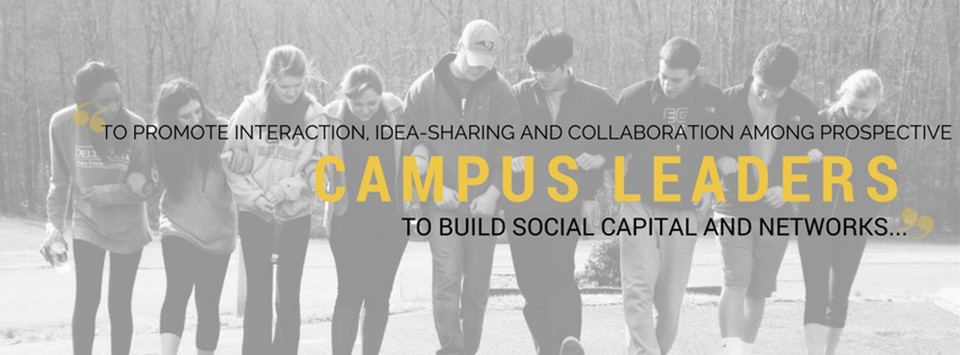 To Promote Interaction, Idea-Sharing and Collaboration among prospective student leaders, to build social capital and networks...