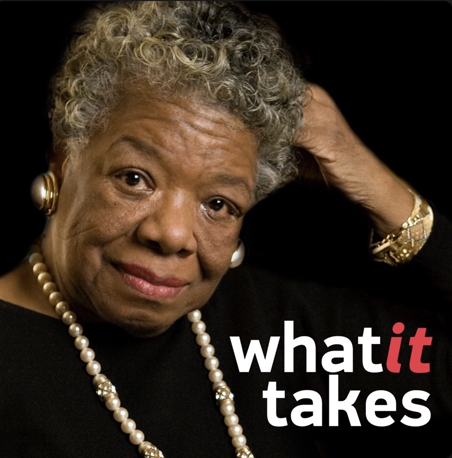what it takes podcast cover of Dr. Angelou