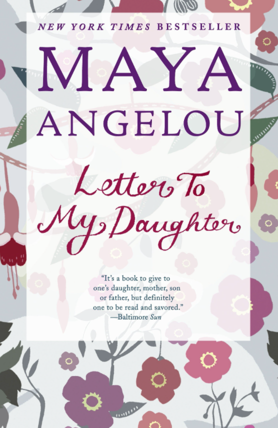Letter to My Daughter Maya Angelou