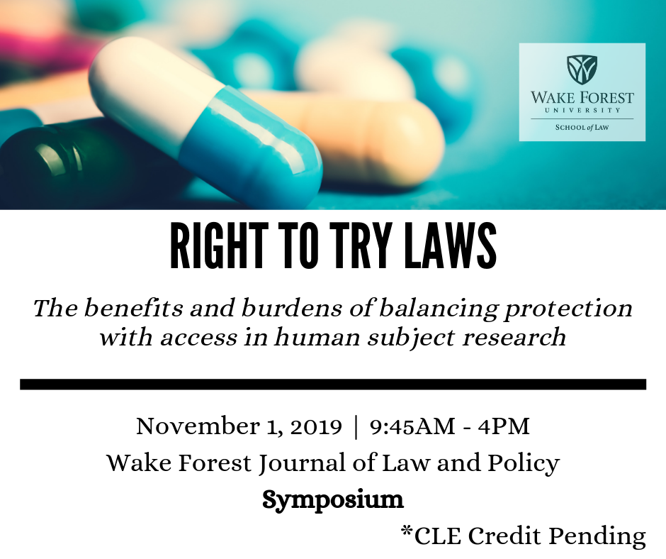 Right to Try Laws WF Journal of Law and Policy Symposium November 1, 2019 9:45-4PM